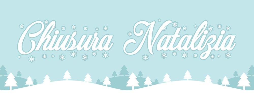 Chiusura Natalizia 2018