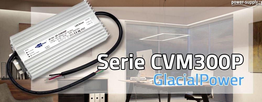 Nuovo Alimentatore LED CVM300P con corpo metallico IP67
