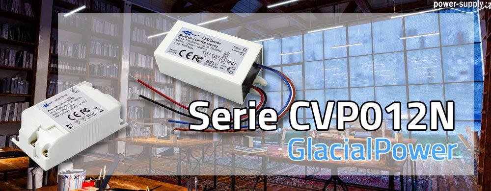 Nuova Serie di Alimentatori LED CVP012N – IP67 e con Morsettiera